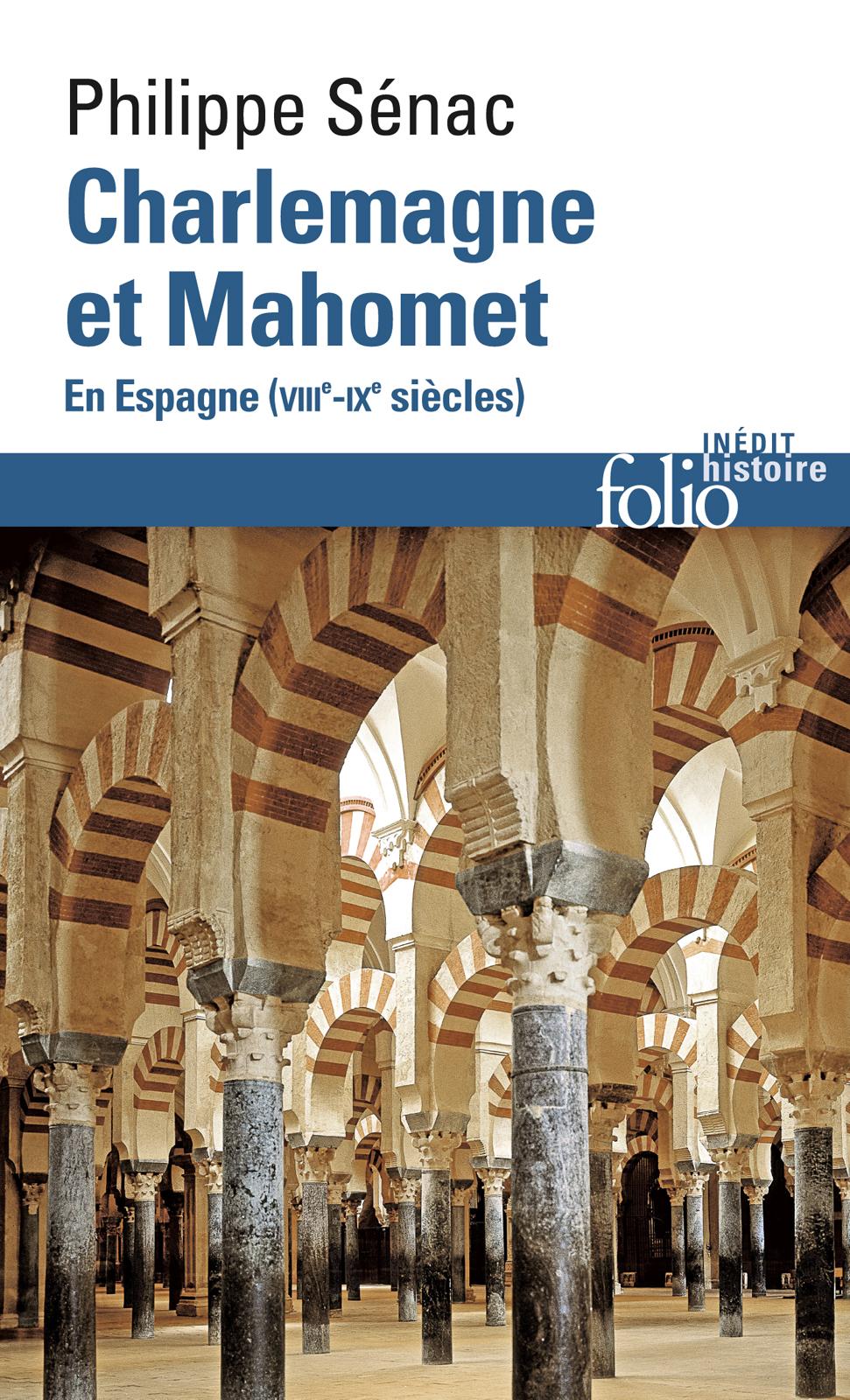 Charlemagne et Mahomet. En Espagne (VIIIe-IXe siècles) | Sénac, Philippe (1952-....). Auteur