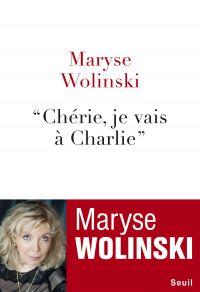 Chérie, je vais à Charlie | Wolinski, Maryse (1943-....). Auteur