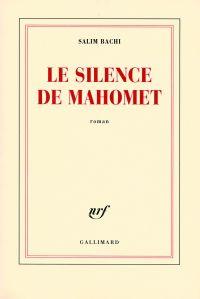 Le silence de Mahomet | Bachi, Salim. Auteur