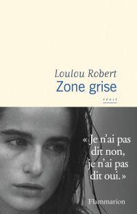 Zone grise | Robert, Loulou (1992-....). Auteur