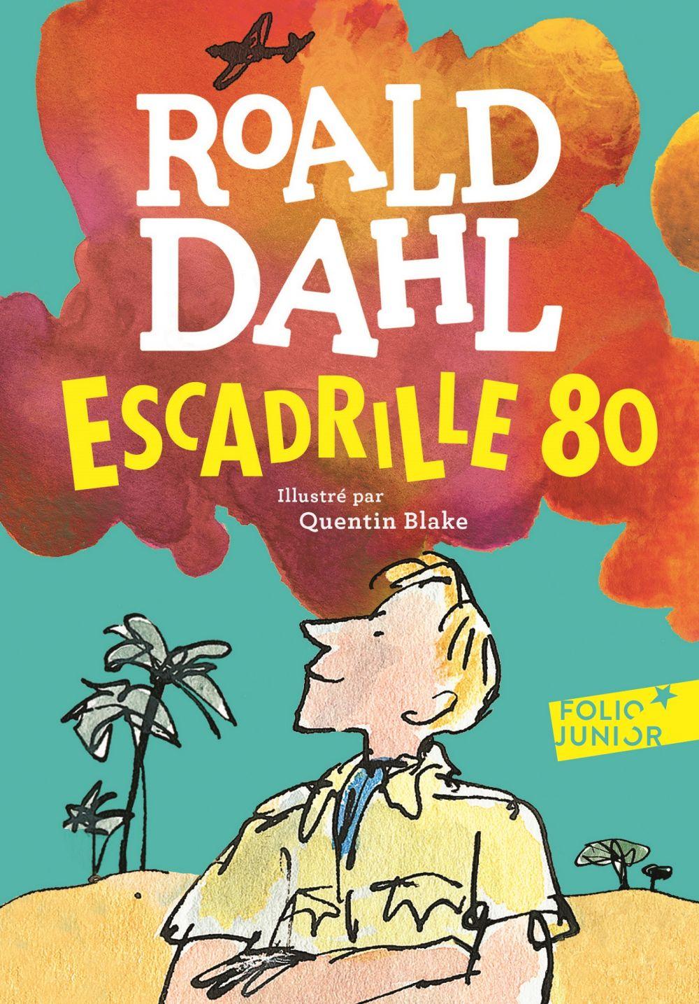 Escadrille 80   Dahl, Roald. Auteur