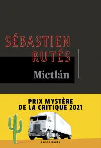 Mictlán | Rutés, Sébastien. Auteur
