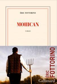 Mohican | Fottorino, Éric. Auteur