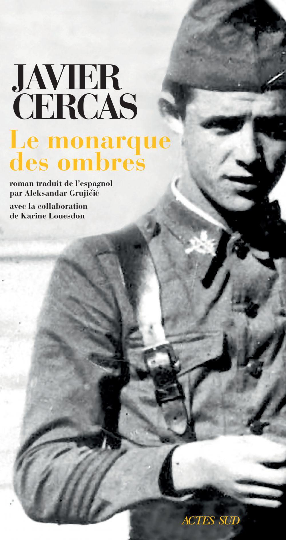 Le Monarque des ombres | Cercas, Javier (1962-....). Auteur