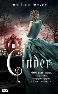 Chroniques lunaires - livre 1 : Cinder | Meyer, Marissa (1984-....). Auteur