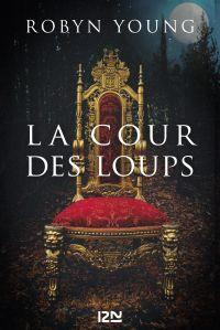 La Cour des Loups | Young, Robyn (1975-....). Auteur