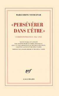"""""""Persévérer dans l'être"""". Correspondance 1961-1963"""