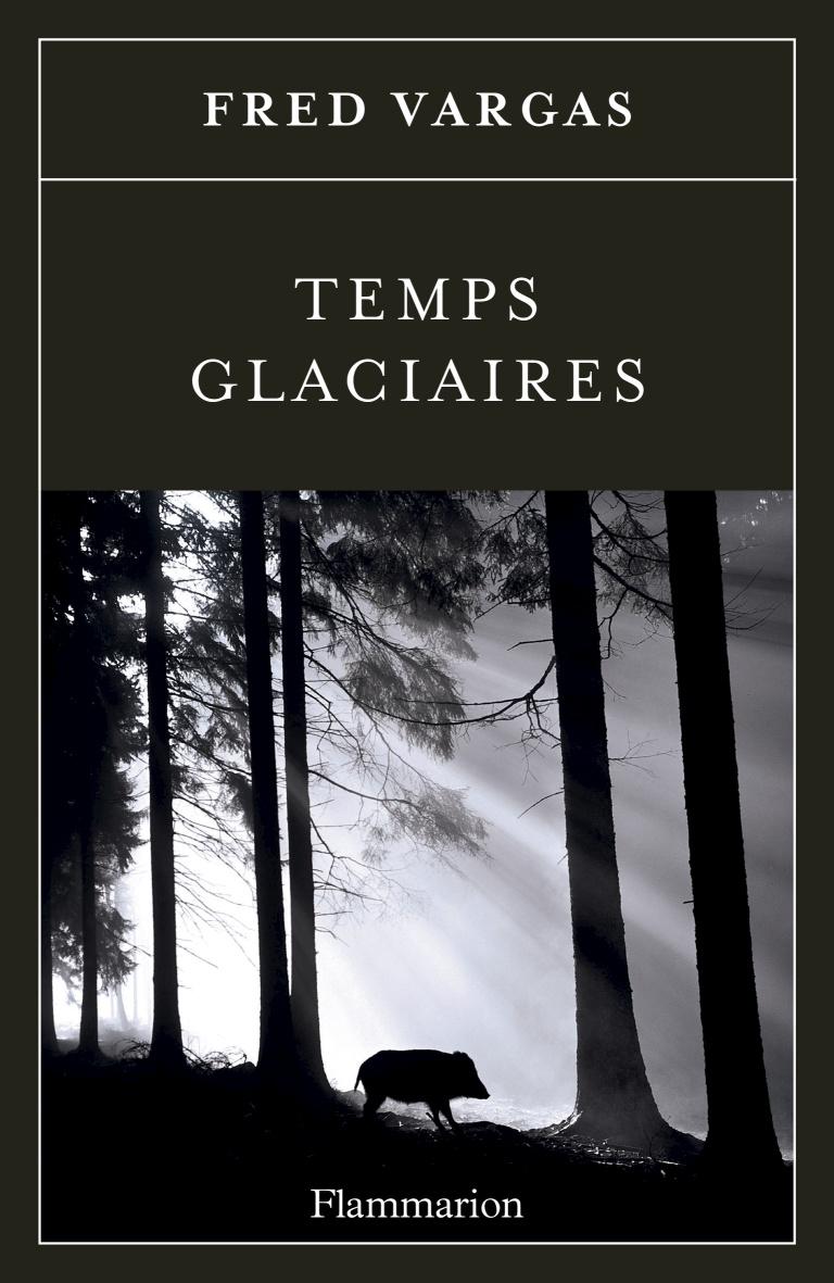 Temps glaciaires | Vargas, Fred. Auteur