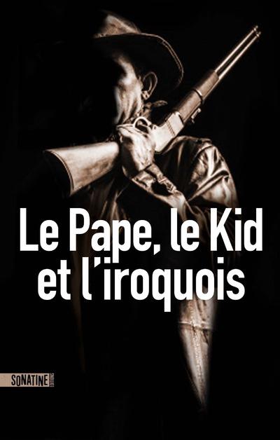 Le pape, le kid et l'iroquois | ANONYME,