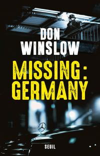 Missing : Germany | Winslow, Don. Auteur