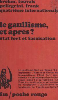 Le gaullisme, et après ?