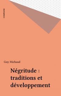 Négritude : traditions et d...