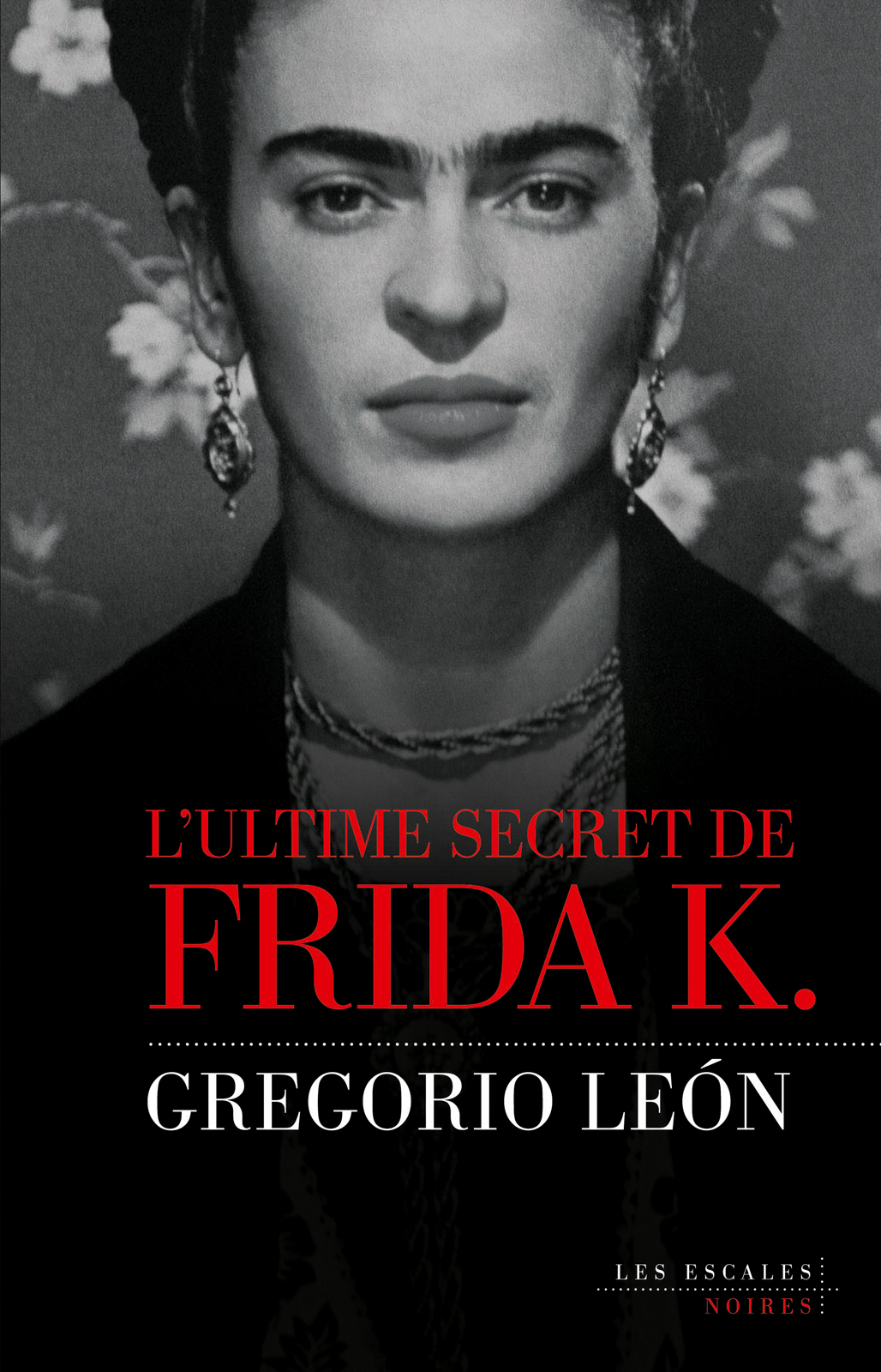 L'ultime secret de Frida K. | LEON, Gregorio