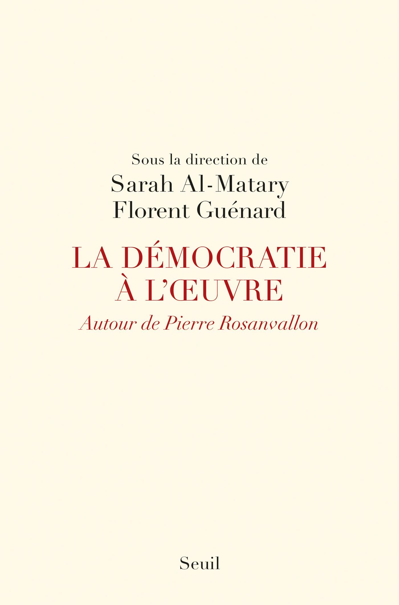 La Démocratie à l'oeuvre. Autour de Pierre Rosanvallon