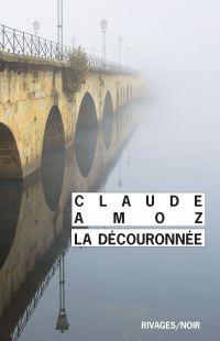La Découronnée | Amoz, Claude. Auteur