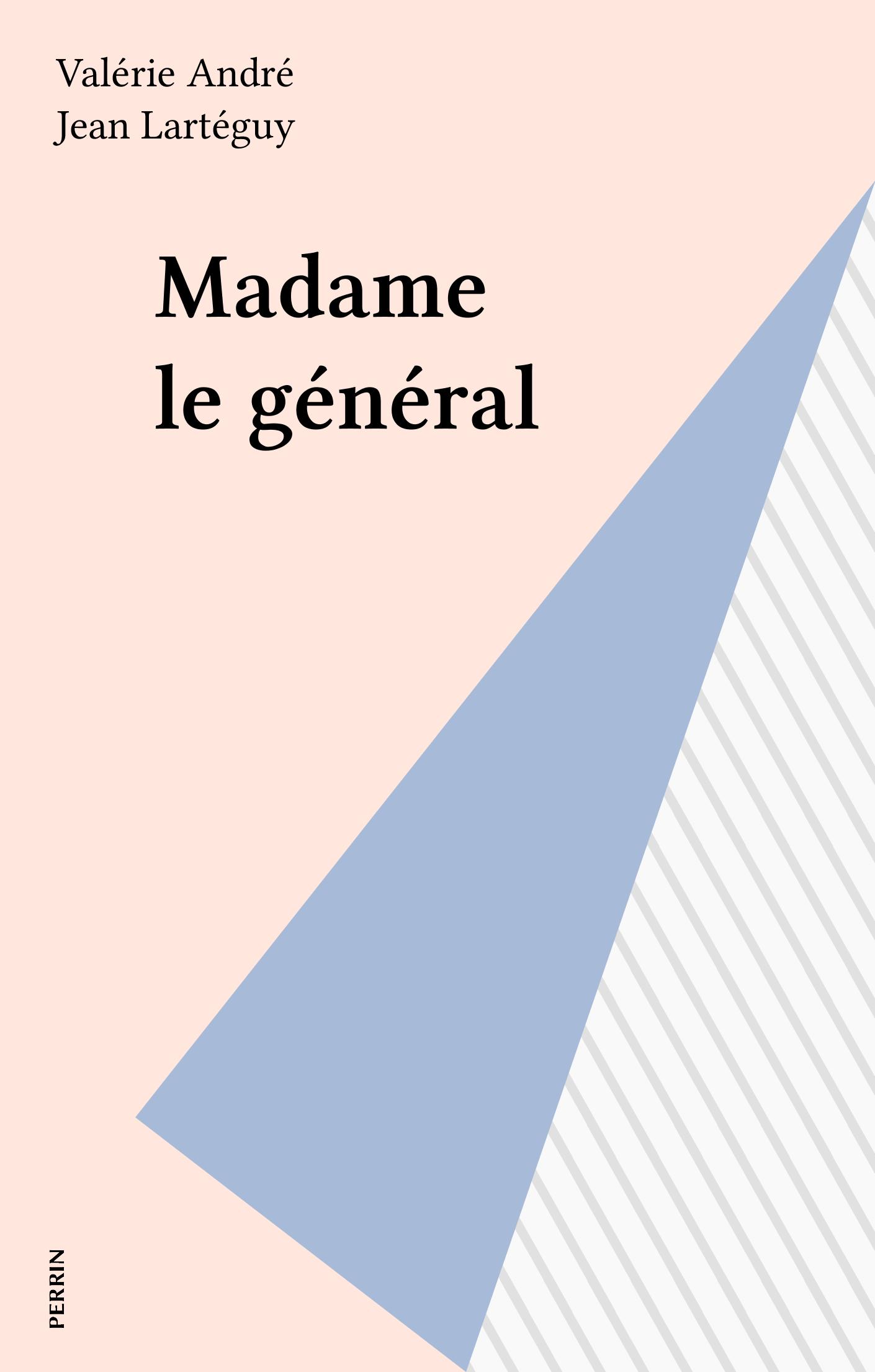 Madame le général