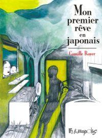 Mon premier rêve en japonais | Royer, Camille (1997-....). Auteur