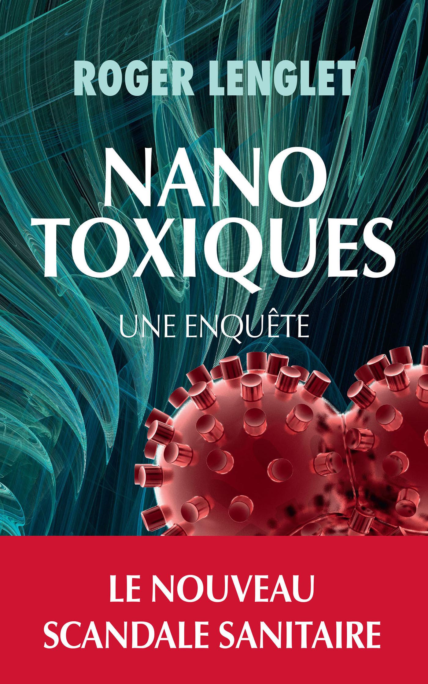 Nanotoxiques | Lenglet, Roger