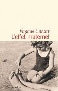 L'effet maternel | Linhart, Virginie (1966-....). Auteur