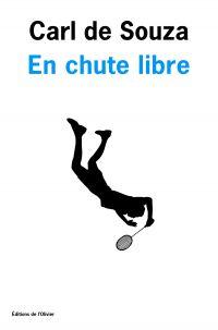 En chute libre | Souza, Carl de (1949-....). Auteur