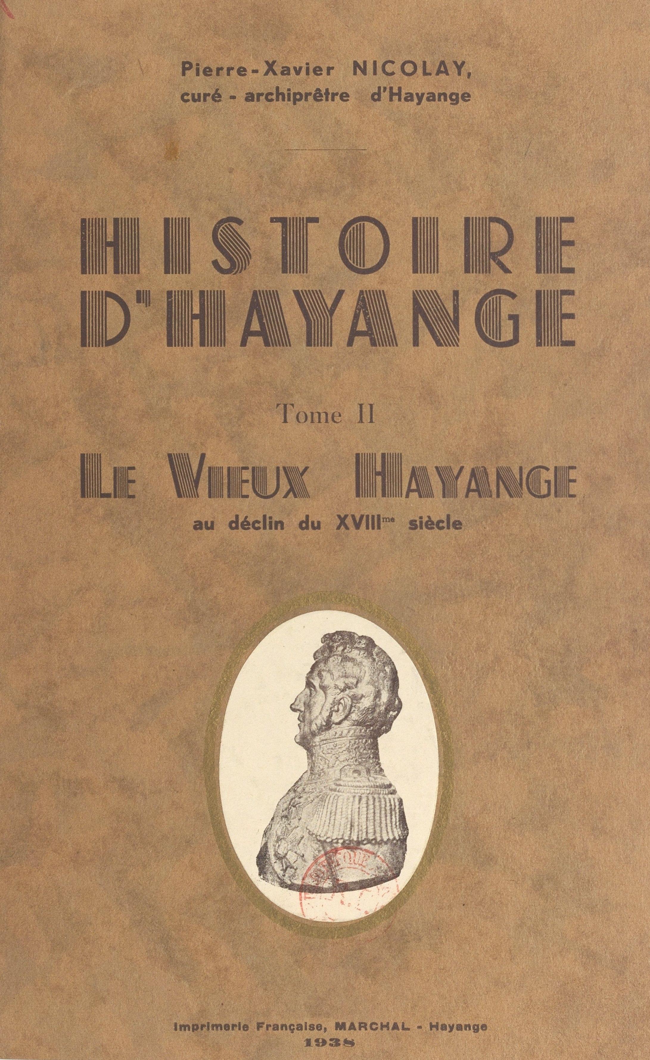 Histoire d'Hayange (2), LE VIEUX HAYANGE AU DÉCLIN DU XVIIIE SIÈCLE