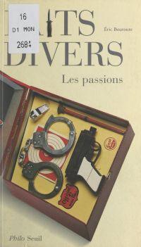 Faits divers, les passions