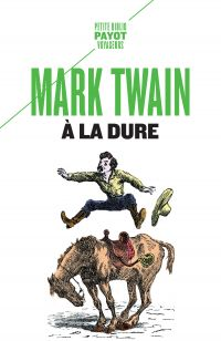 A la dure | Twain, Mark (1835-1910). Auteur