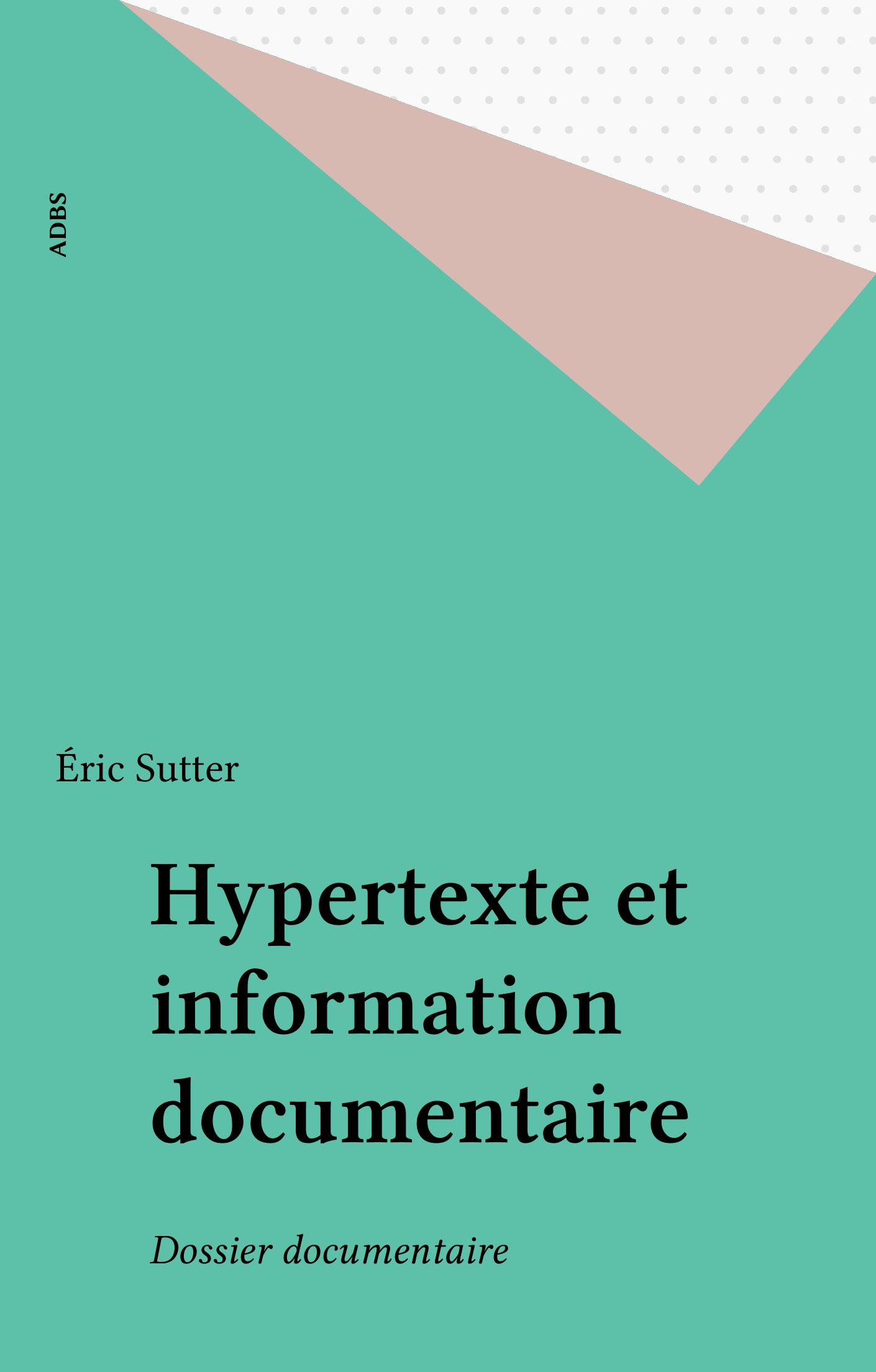 Hypertexte et information documentaire, Dossier documentaire