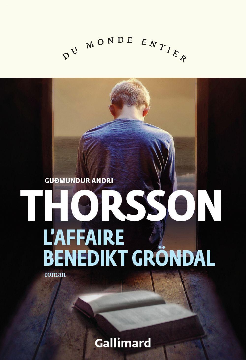 L'affaire Benedikt Gröndal | Thorsson, Guðmundur Andri. Auteur