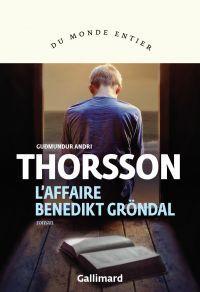 L'affaire Benedikt Gröndal | Thorsson, Guðmundur Andri