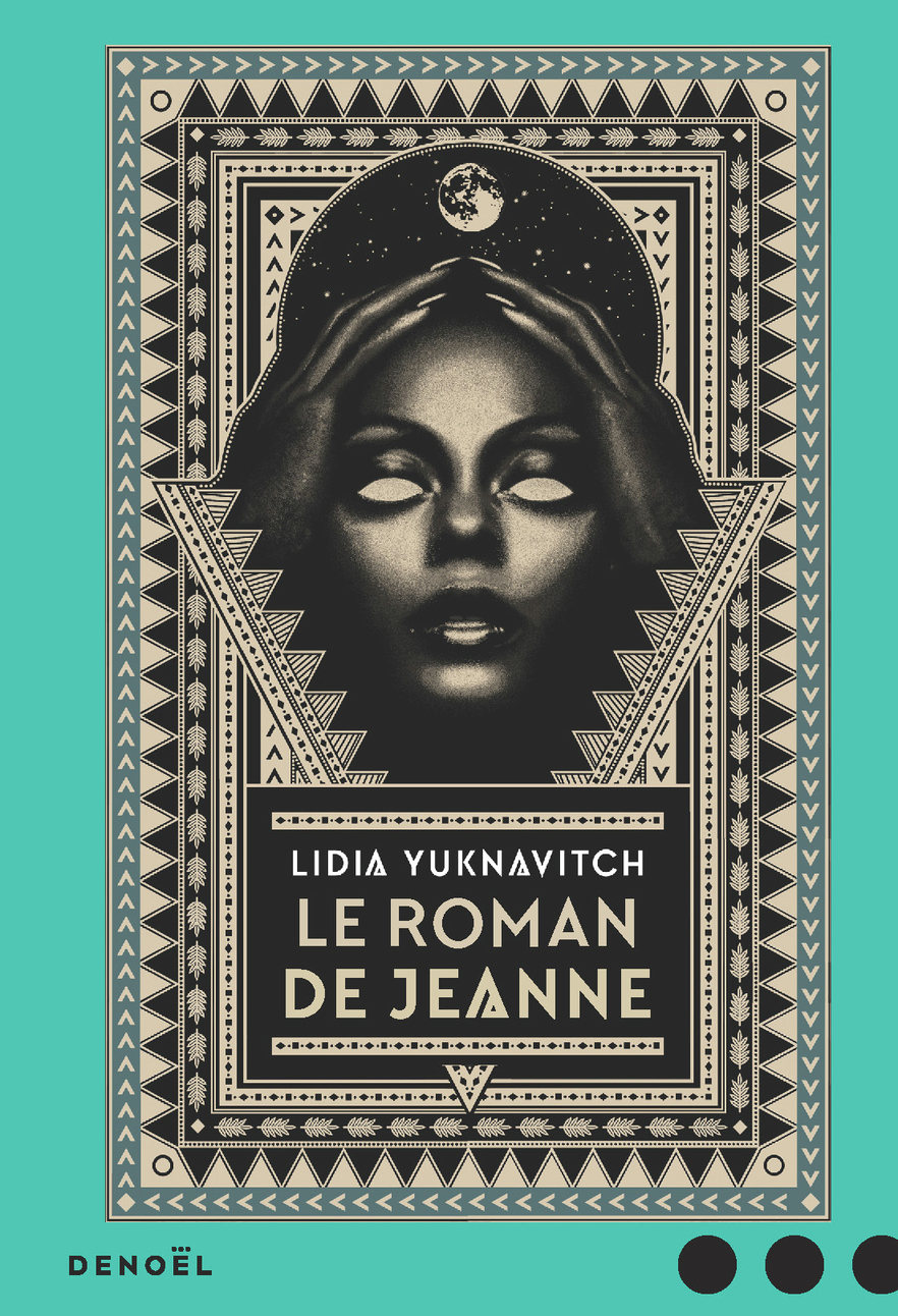 Le Roman de Jeanne | Yuknavitch, Lidia