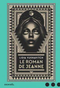 Le Roman de Jeanne | Yuknavitch, Lidia (1963-....). Auteur