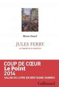 Jules Ferry. La liberté et la tradition