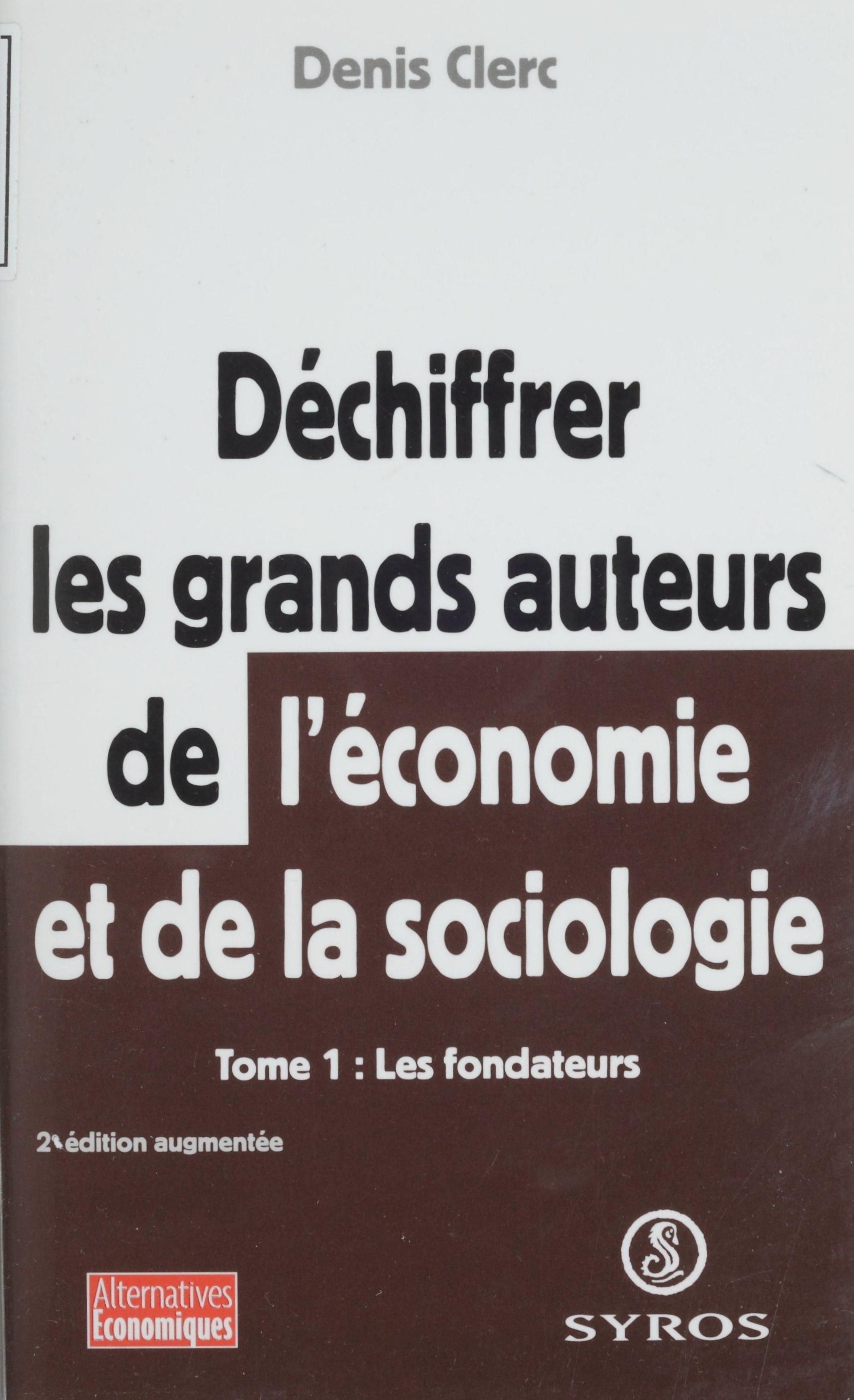Déchiffrer les grands auteurs de l'économie et de la sociologie (1)