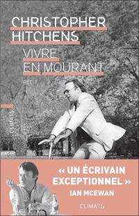 Vivre en mourant | Hitchens, Christopher (1949-2011). Auteur