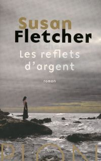 Les reflets d'argent   FLETCHER, Susan. Auteur