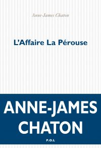 L'Affaire La Pérouse | Chaton, Anne-James. Auteur