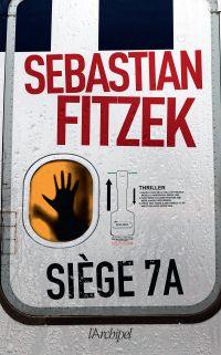 Siège 7A | Fitzek, Sebastian. Auteur