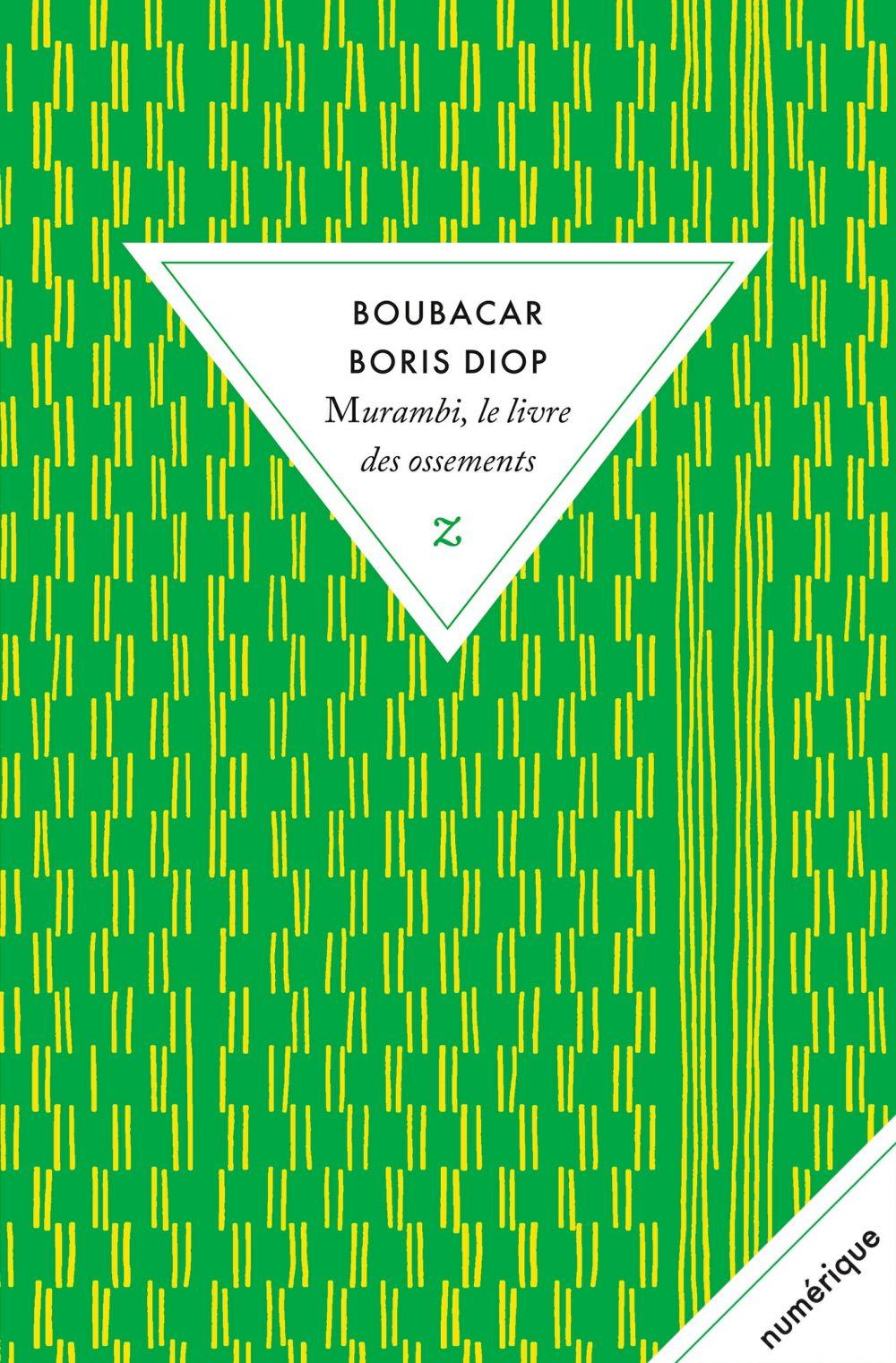 Murambi, le livre des ossements   Diop, Boubacar Boris (1946-....). Auteur