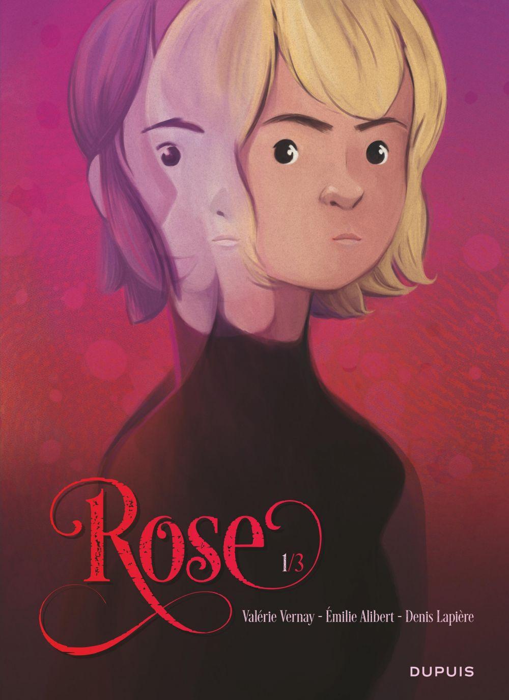 Rose - Tome 1 | Lapière, Denis. Auteur
