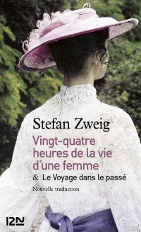 24h de la vie d'une femme suivi de Le Voyage dans le passé   ZWEIG, Stefan