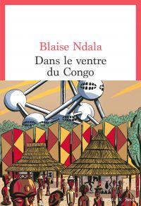 Dans le ventre du Congo | Ndala, Blaise. Auteur