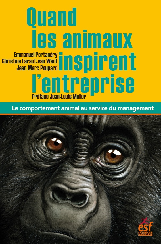 Quand les animaux inspirent l'entreprise. Le comportement animal au service du management