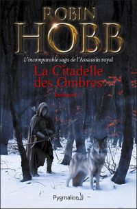 La Citadelle des Ombres - L'Intégrale 1 (Tomes 1 à 3) - L'incomparable saga de L'Assassin royal