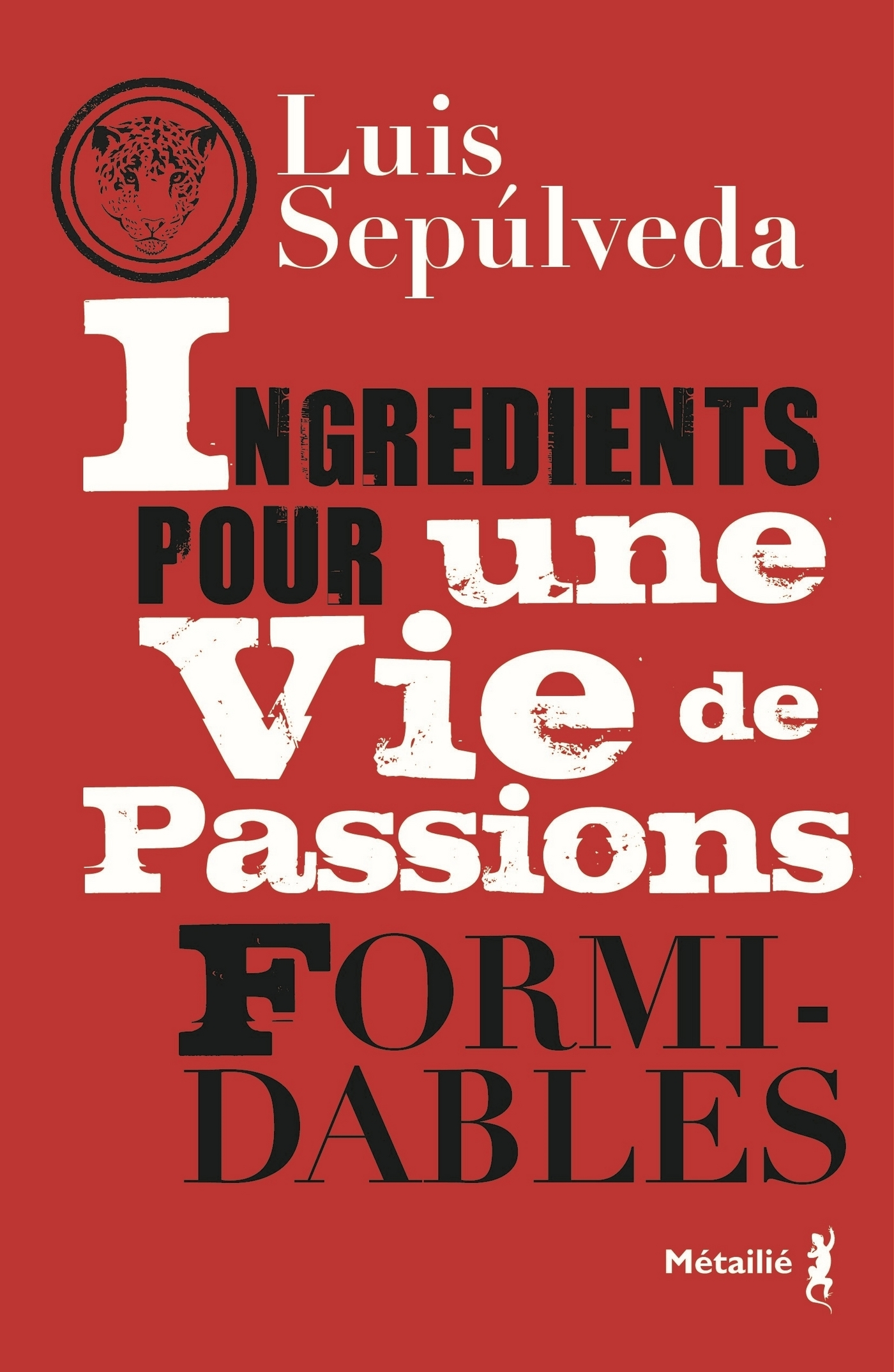 Ingrédients pour une vie de passions formidables