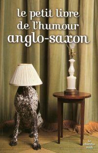 Le petit livre de l'humour anglo-saxon | COLLECTIF, . Auteur