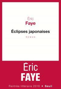 Eclipses japonaises | Faye, Eric. Auteur