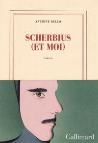 Scherbius (et moi) | Bello, Antoine (1970-....). Auteur