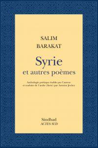 Syrie et autres poèmes | Barakat, Salim (1951-....). Auteur