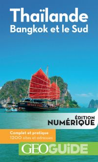 GEOguide Thaïlande. Bangkok et le Sud | Collectif,